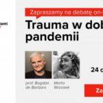 Trauma w dobie pandemii. Debata Fundacji Dorastaj z Nami